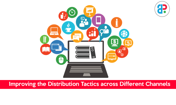 improving the distribution tactics across different channels